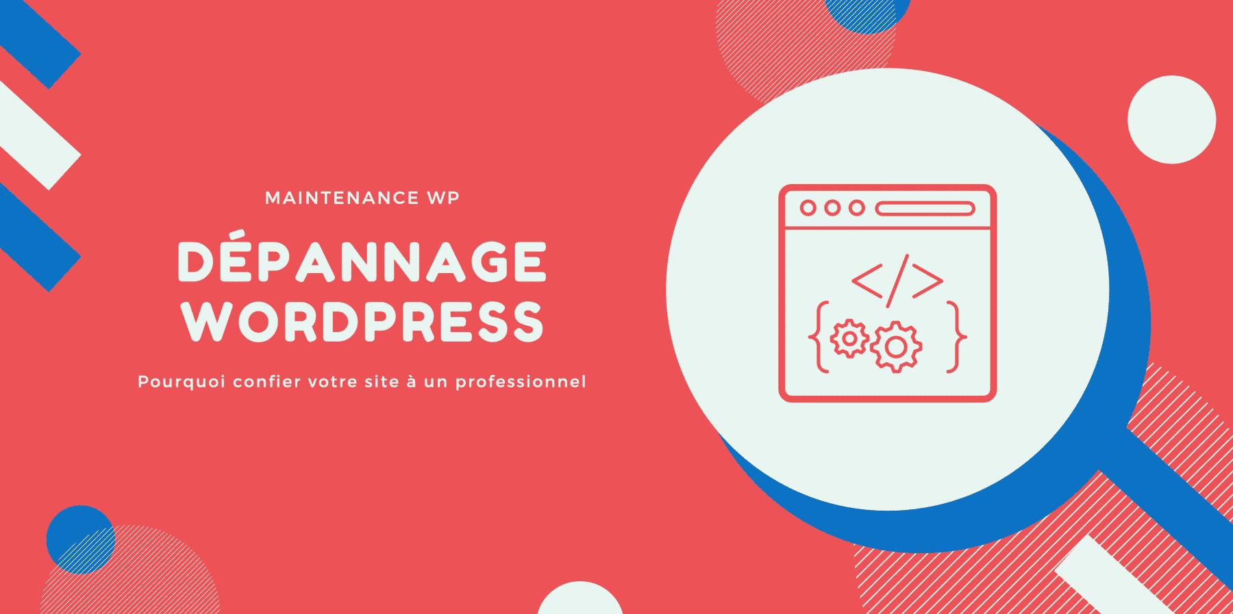 Dépannage WordPress - Maintenance WP